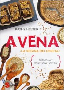 Copertina di 'Avena. La regina dei cereali. 100% vegan, ricette gluten free'