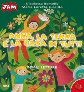 Anna, la terra è la casa di tutti - Giraldo M. Loretta
