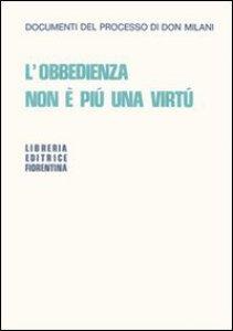 Copertina di 'L'obbedienza non è più una virtù. Documenti del processo di Don Milani'