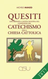 Copertina di 'Quesiti con risposta a scelta multipla sul compendio del catechismo della Chiesa cattolica'