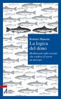 La logica del dono - Roberto Mancini