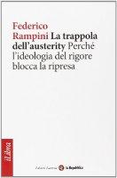 La trappola dell'austerity - Federico Rampini