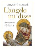 L'angelo mi disse - Angelo Comastri