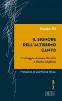 Il Signore  dell'altissimo  canto - Paolo  VI
