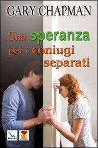 Copertina di 'Una speranza per i coniugi separati'