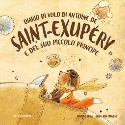 Copertina di 'Diario di volo di Antoine de Saint-Exupéry e del suo Piccolo Principe'