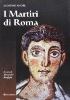 I martiri di Roma - Amore Agostino, Bonfiglio Alessandro