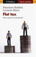 Flat tax. Parti uguali tra disuguali? - Baldini Massimo, Rizzo Leonzio