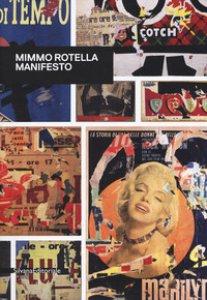 Copertina di 'Mimmo Rotella. Manifesto. Catalogo della mostra (Roma, 30 ottobre 2018-10 febbraio 2019). Ediz. inglese'