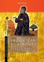 I Francescani e i Maroniti - Noujaym Halim