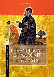 Copertina di 'I Francescani e i Maroniti'