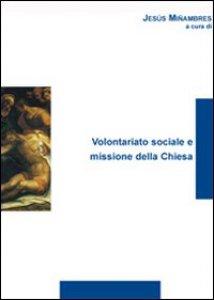 Copertina di 'Volontariato sociale e missione della Chiesa'