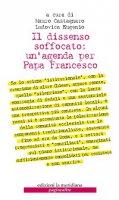 Dissenso soffocato: un'agenda per Papa Francesco. (Il)