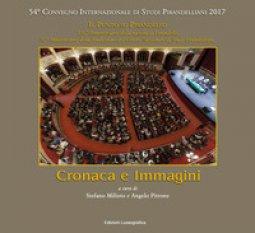 Copertina di 'Cronaca e immagini. 54° Convegno Internazionale di Studi Pirandelliani 2017 - Il Punto su Pirandello'
