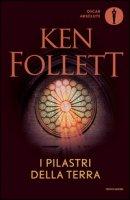 I pilastri della terra - Follett Ken