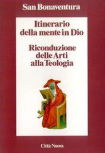 Copertina di 'Itinerario della mente in Dio. Riconduzione delle arti alla teologia'