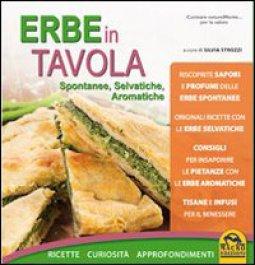 Copertina di 'Erbe in tavola. Spontanee, selvatiche, aromatiche. Ricette, curiosità, approfondimenti'