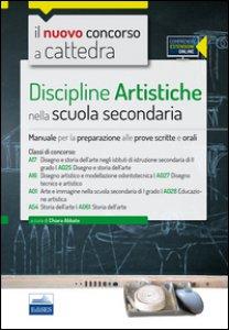 Copertina di 'Il nuovo concorso a cattedra. Classi A17 (A025), A16 (A027), A01 (A028), A54 (A061) discipline artistiche nella scuola secondaria. Manuale... Con espansione online'