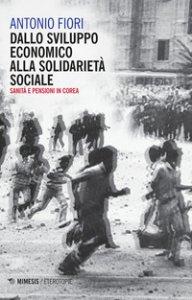 Copertina di 'Dallo sviluppo economico alla solidarietà sociale. Sanità e pensioni in Corea'