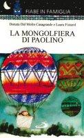 La mongolfiera di Paolino - Fistarol Laura