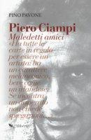 Piero Ciampi. Maledetti amici - Pavone Pino