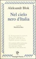Nel cielo nero dell'Italia. Poesie e prose - Blok Aleksandr