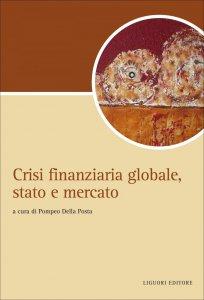 Copertina di 'Crisi finanziaria globale, stato e mercato'