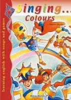Singing... colours. Con CD Audio. Per la Scuola elementare - Hartle Sharon