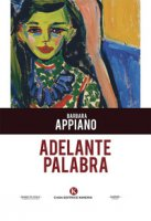 Adelante Palabra - Appiano Barbara
