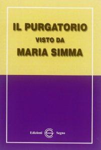 Copertina di 'Il purgatorio visto da Maria Simma'
