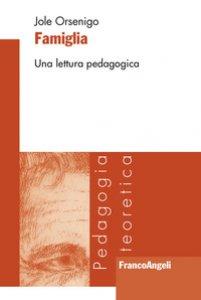 Copertina di 'Famiglia. Una lettura pedagogica'