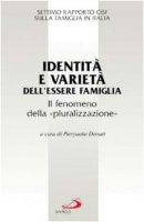 Identità e varietà dell'essere famiglia. Il fenomeno della «pluralizzazione» - AA.VV.