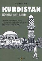 Kurdistan. Dispacci dal fronte iracheno - Calia Claudio