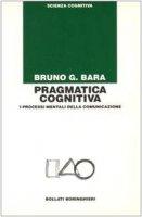 Pragmatica cognitiva - Bara Bruno G.