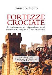 Copertina di 'Fortezze crociate'