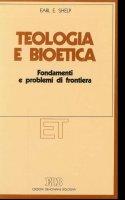 Teologia e bioetica. Fondamenti e problemi di frontiera