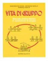 Vita di gruppo. Manuale pratico-teorico di conduzione di gruppo - Movilla Securdino, Sigalini Domenico, De Nicolò Giancarlo