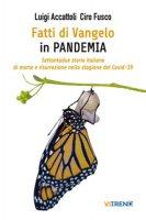 Fatti di Vangelo in Pandemia - Luigi Accattoli, Ciro Fusco