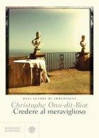 Credere al meraviglioso - Ono-Dit-Biot Christophe