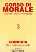 Corso di morale [vol_3] / Koinonia. Etica della vita sociale (1)