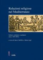 Relazioni religiose nel Mediterraneo - Autori Vari