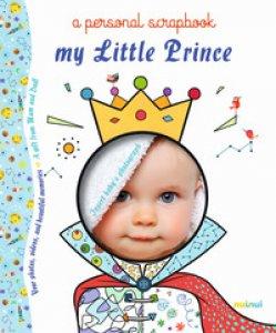 Copertina di 'My little prince a personal scrapbook. Ediz. a colori'