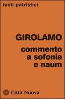 Commento ad Sofonia e Naum - Girolamo (San)