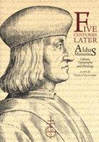 Five centuries later. Aldus Manutius. Culture, typography and philology