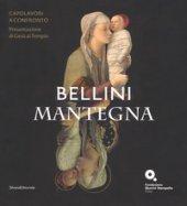 Bellini-Mantegna. Capolavori a confronto. Presentazione di Gesù al tempio. Catalogo della mostra (Venezia, 20 marzo 2018-1 luglio 2018). Ediz. a colori
