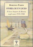 Storia di un liceo - Pazzini Domenico
