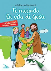Copertina di 'Ti racconto la vita di Gesù'