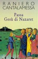 Immagine di 'Passa Gesù di Nazaret'