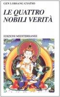 Le quattro nobili verità - Lobsang Gyatso Gene