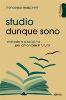 Studio dunque sono - Francesco Muzzarelli